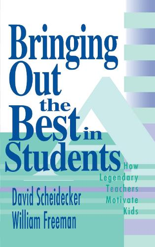 Bringing Out the Best in Students: How Legendary Teachers Motivate Kids (Paperback)
