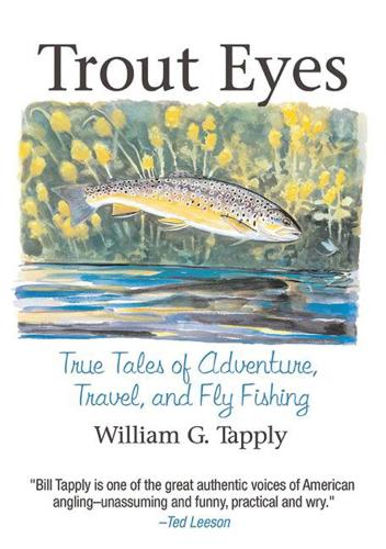 Trout Eyes: True Tales of Adventure, Travel, and Fly Fishing (Paperback)