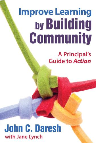 Improve Learning by Building Community: A Principal's Guide to Action (Paperback)