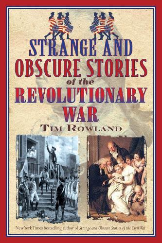 Strange and Obscure Stories of the Revolutionary War (Paperback)