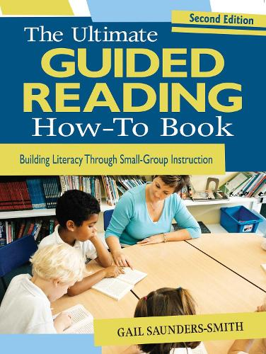 The Ultimate Guided Reading How-To Book: Building Literacy Through Small-Group Instruction (Paperback)