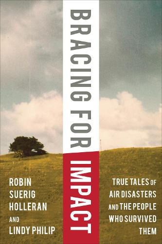 Bracing for Impact: True Tales of Air Disasters and the People Who Survived Them (Paperback)