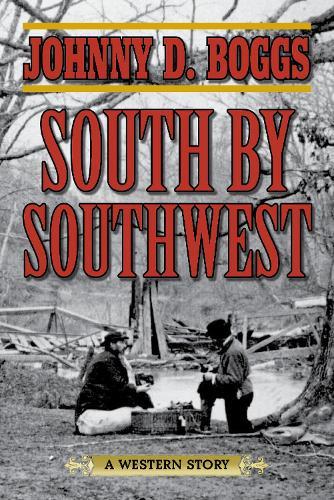 South by Southwest: A Western Story (Paperback)