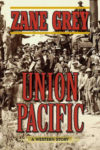 Union Pacific: A Western Story (Paperback)