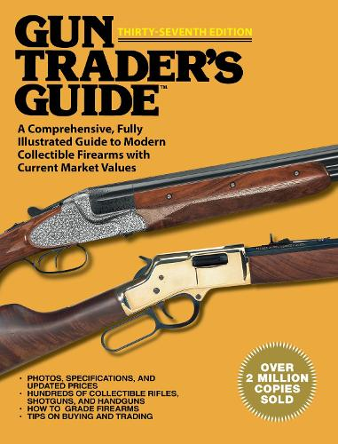 Gun Trader's Guide Thirty-Sixth Edition: A Comprehensive, Fully Illustrated Guide to Modern Collectible Firearms with Current Market Values (Paperback)