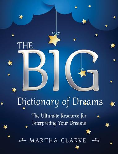 The Big Dictionary of Dreams: The Ultimate Resource for Interpreting Your Dreams (Paperback)