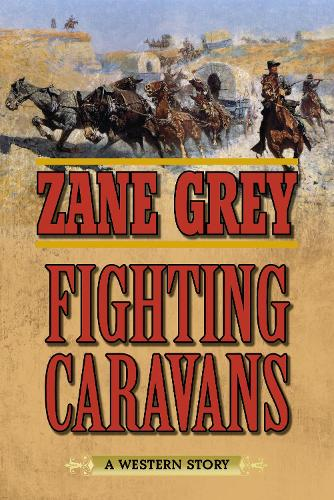 Fighting Caravans: A Western Story (Paperback)