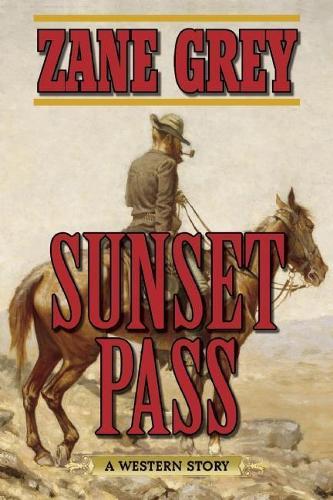 Sunset Pass: A Western Story (Paperback)