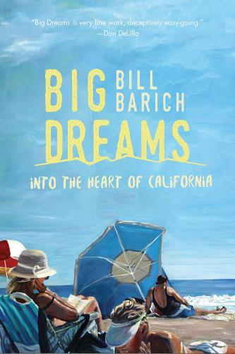 Big Dreams: Into the Heart of California (Paperback)