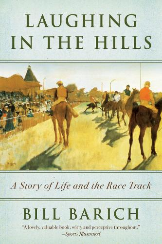 Laughing in the Hills: A Season at the Racetrack (Paperback)