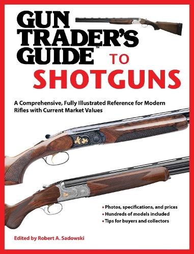 Gun Trader's Guide to Shotguns: A Comprehensive, Fully Illustrated Reference for Modern Shotguns with Current Market Values (Paperback)