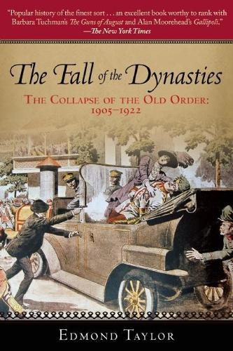 The Fall of the Dynasties: The Collapse of the Old Order: 1905-1922 (Paperback)