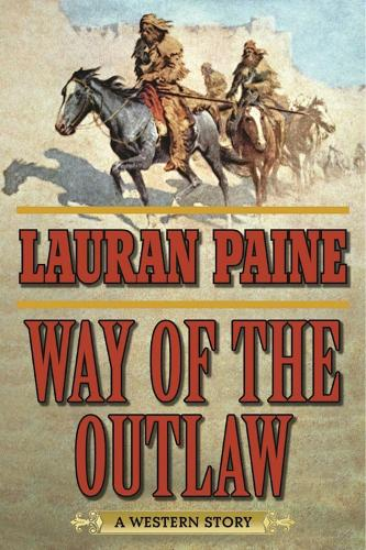 Way of the Outlaw: A Western Story (Paperback)