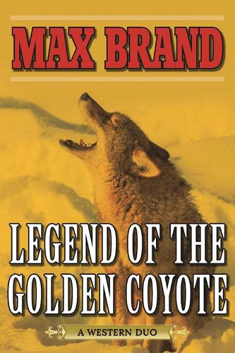 Legend of the Golden Coyote: A Western Duo (Paperback)