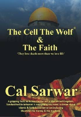 The Cell the Wolf & the Faith: They Love Death More Than We Love Life (Paperback)