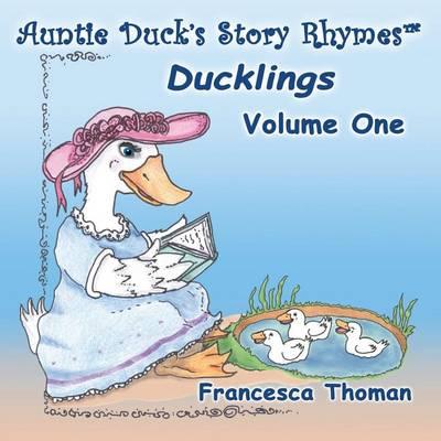 Auntie Duck's Story Rhymes: Ducklings - Volume One (Paperback)