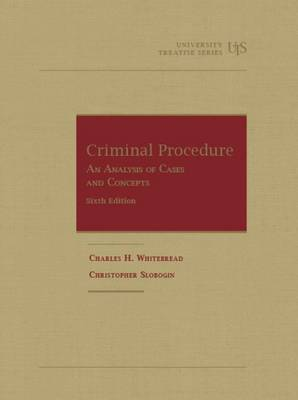 Criminal Procedure, An Analysis of Cases and Concepts - University Textbook Series (Hardback)