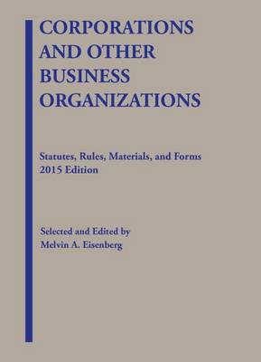 Corporations and Other Business Organizations: Statutes, Rules, Materials and Forms - Selected Statutes (Paperback)