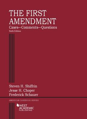 The First Amendment, Cases-Comments-Questions - American Casebook Series (Paperback)