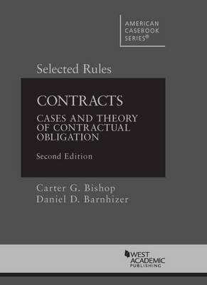 Contracts: Cases and Theory of Contractual Obligation, Selected Rules - American Casebook Series (Paperback)