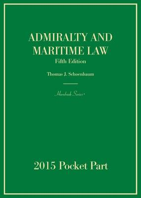 Admiralty and Maritime Law 2015: Pocket Part - Hornbook