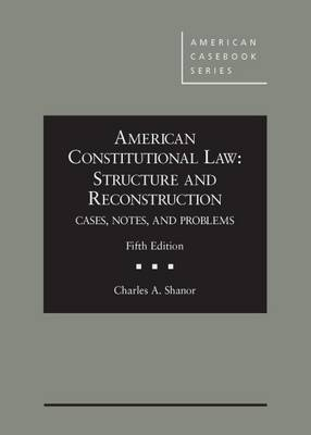 American Constitutional Law: CasebookPlus: Structure and Reconstruction, Cases, Notes, and Problems - American Casebook Series (Multimedia)