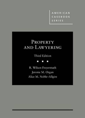 Property and Lawyering - American Casebook Series (Multimedia)