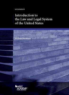 Introduction to the Law and Legal System of the United States - American Casebook Series (Paperback)