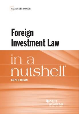 Foreign Investment Law in a Nutshell - Nutshell Series (Paperback)