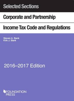 Selected Sections Corporate and Partnership Income Tax Code and Regulations 2016-2017 - Selected Statutes (Paperback)
