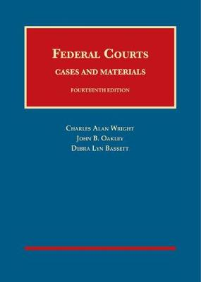 Federal Courts, Cases and Materials - University Casebook Series (Hardback)