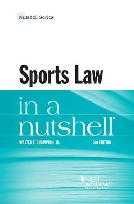 Sports Law in a Nutshell - Nutshell Series (Paperback)