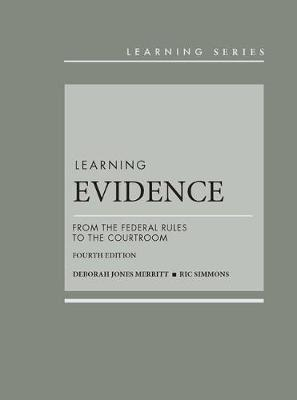 Learning Evidence: From the Federal Rules to the Courtroom, 4th - CasebookPlus - Learning Series (Hardback)