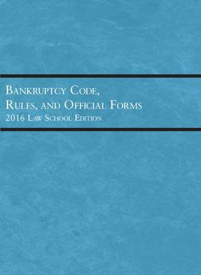 Bankruptcy Code, Rules, and Official Forms - Selected Statutes (Paperback)