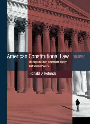 American Constitutional Law: The Supreme Court in American History Volume 1 - Institutional Powers (Paperback)
