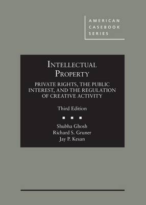 Intellectual Property - CasebookPlus: Private Rights, the Public Interest, and the Regulation - American Casebook Series (Multimedia)