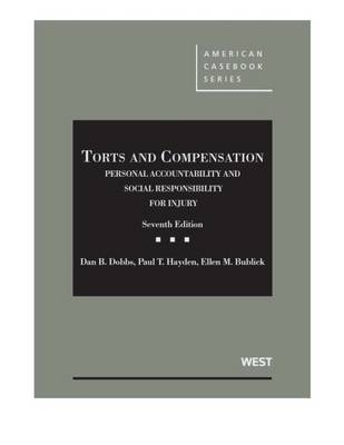 Torts and Compensation, Personal Accountability and Social Resp for Injury - CasebookPlus - American Casebook Series (Multimedia)