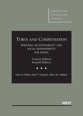 Torts and Comp, Personal Accountability and Social Resp for Injury, Concise - CasebookPlus - American Casebook Series (Multimedia)