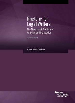 Rhetoric for Legal Writers - CasebookPlus: The Theory and Practice of Analysis and Persuasion - American Casebook Series (Multimedia)
