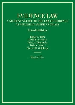 Evidence Law, A Student's Guide to the Law of Evidence as Applied in American Trials - Hornbook Series (Hardback)