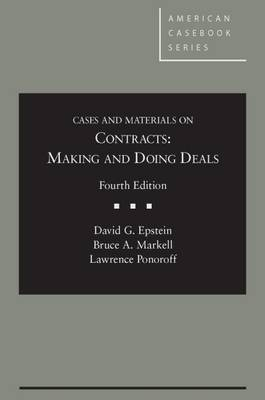 Cases and Materials on Contracts, Making and Doing Deals - Casebook Plus - American Casebook Series (Multimedia)