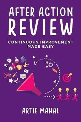 After Action Review: Continuous Improvement Made Easy (Paperback)