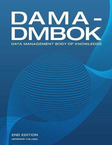 DAMA-DMBOK, Italian Version: Data Management Body of Knowledge (Paperback)