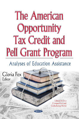 American Opportunity Tax Credit & Pell Grant Program: Analyses of Education Assistance (Hardback)