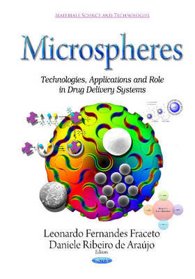Microspheres: Technologies, Applications & Role in Drug Delivery Systems (Hardback)