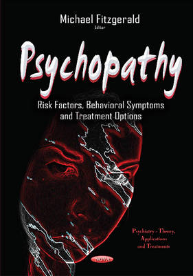 Psychopathy: Risk Factors, Behavioral Symptoms & Treatment Options (Hardback)