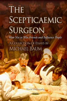 Scepticaemic Surgeon: How Not to Win Friends & Influence People (Hardback)