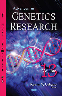 Advances in Genetics Research: Volume 13 (Hardback)