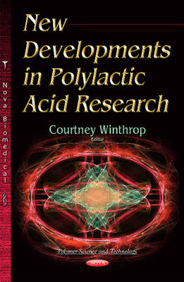 New Developments in Polylactic Acid Research (Hardback)