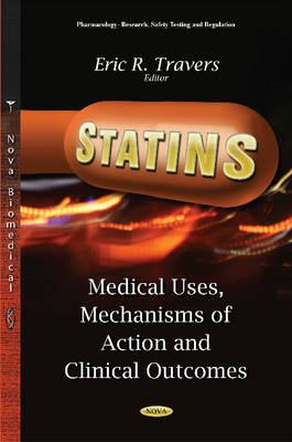 Statins: Medical Uses, Mechanisms of Action & Clinical Outcomes (Hardback)